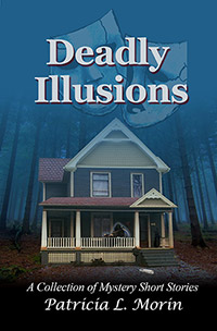 Deadly Illusions cover - by Patricia Morin