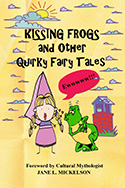 Kissing Frogs and Other Quirky Fairy Tales